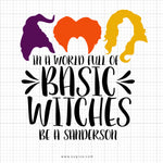 In A World Full Of Basic Witches SVG Saying