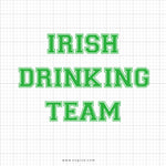 Irish Drinking Dream Svg Saying - SVGize
