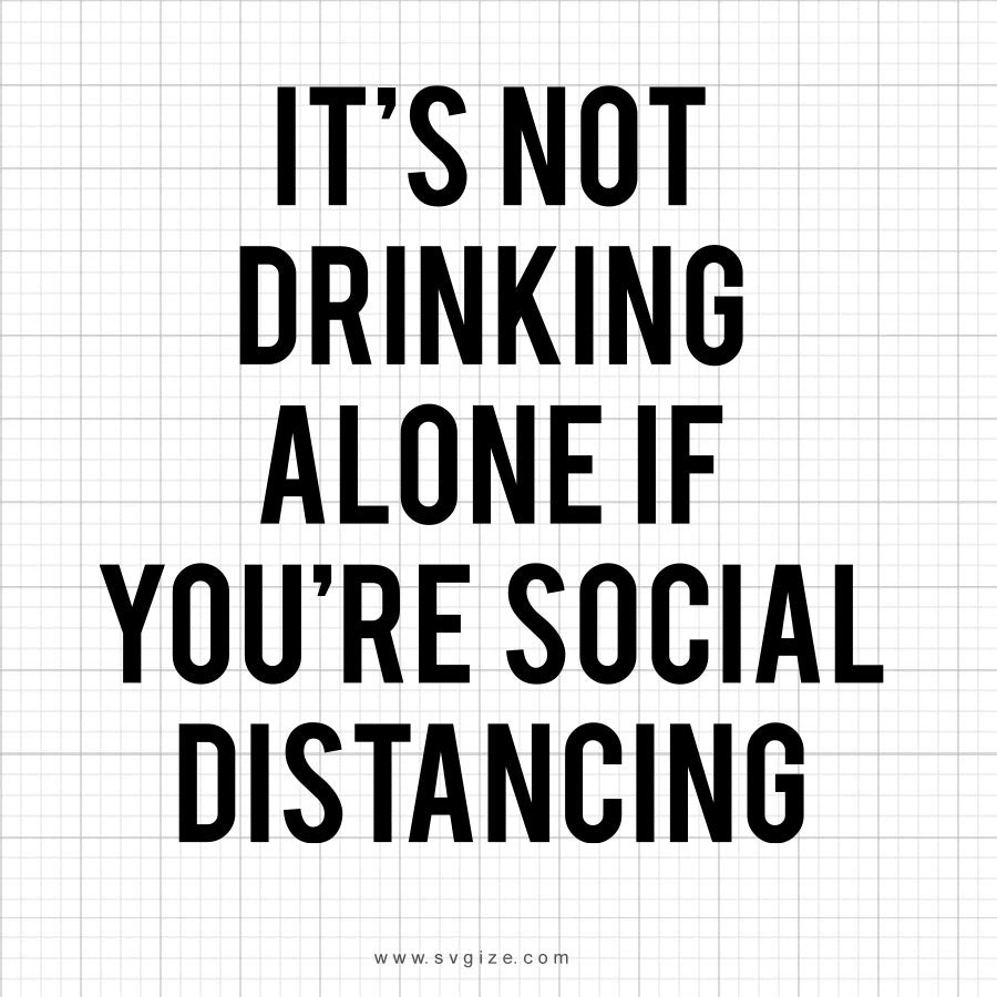 It's Not Drinking Alone SVG Saying