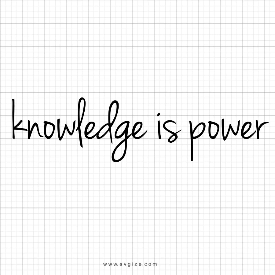 Knowledge Is Power SVG Saying
