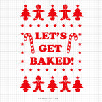 Lets Get Baked Svg Saying