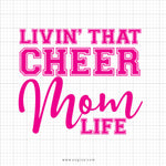Livin' That Cheer Mom Life Svg Saying - svgize