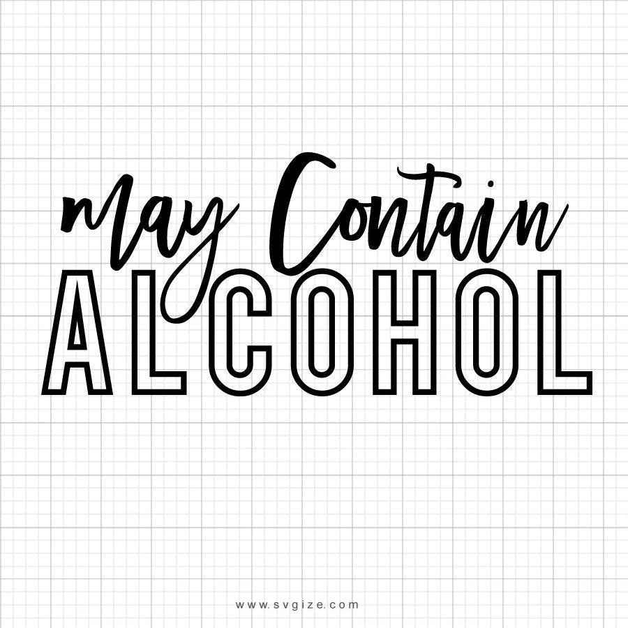 May Contain Alcohol Svg Saying