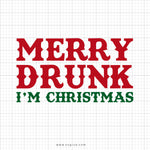 Merry Drunk I'm Christmas Svg Saying