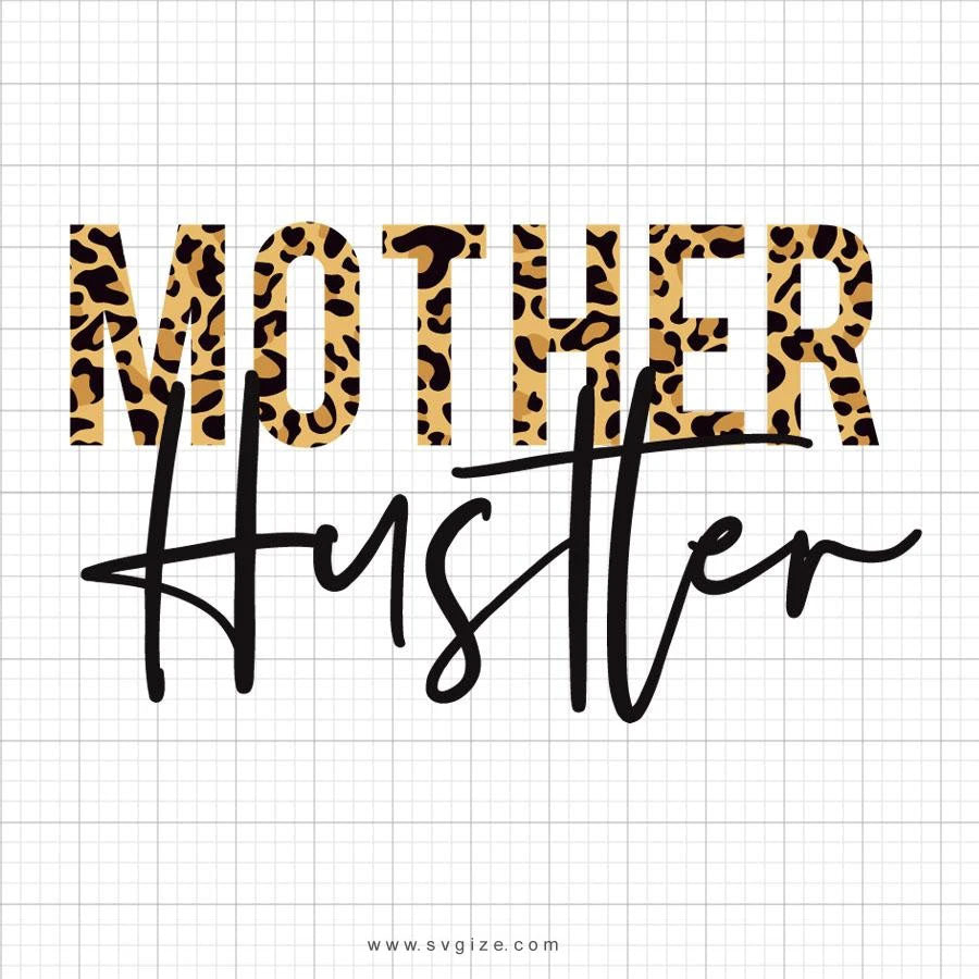 Mother Hustler Svg Saying - SVGize