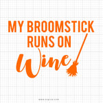 My Broomstick Runs On Wine Svg Saying