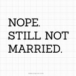 Nope Still Not Married Svg Saying - SVGize