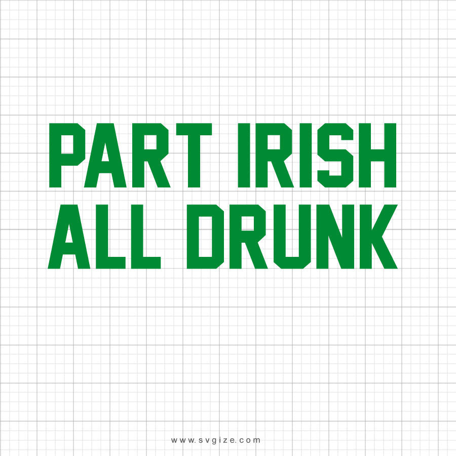 Part Irish All Drunk Svg Saying - svgize