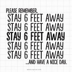 Please Remember Stay 6 Feet Away Svg Saying - svgize