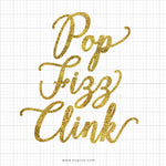 Pop Fizz Clink Svg Saying - svgize