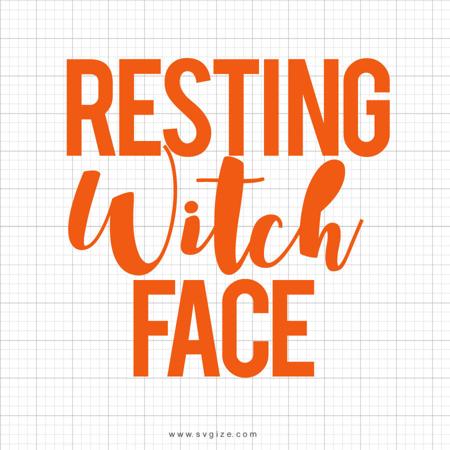 Resting Witch Face Halloween SVG Saying