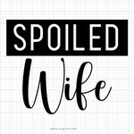 Spoiled Wife SVG Saying