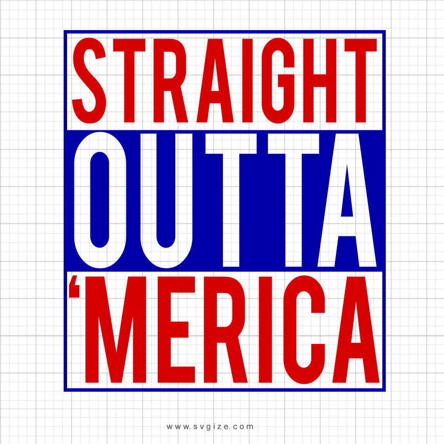 Straight Outta Merica Svg Saying - svgize
