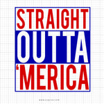 Straight Outta Merica Svg Saying