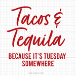 Tacos And Tequila SVG Saying