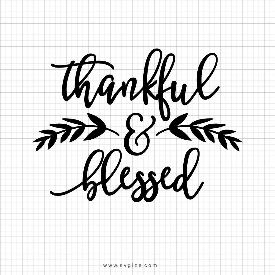 Thankful & Blessed Thanksgiving Svg - svgize