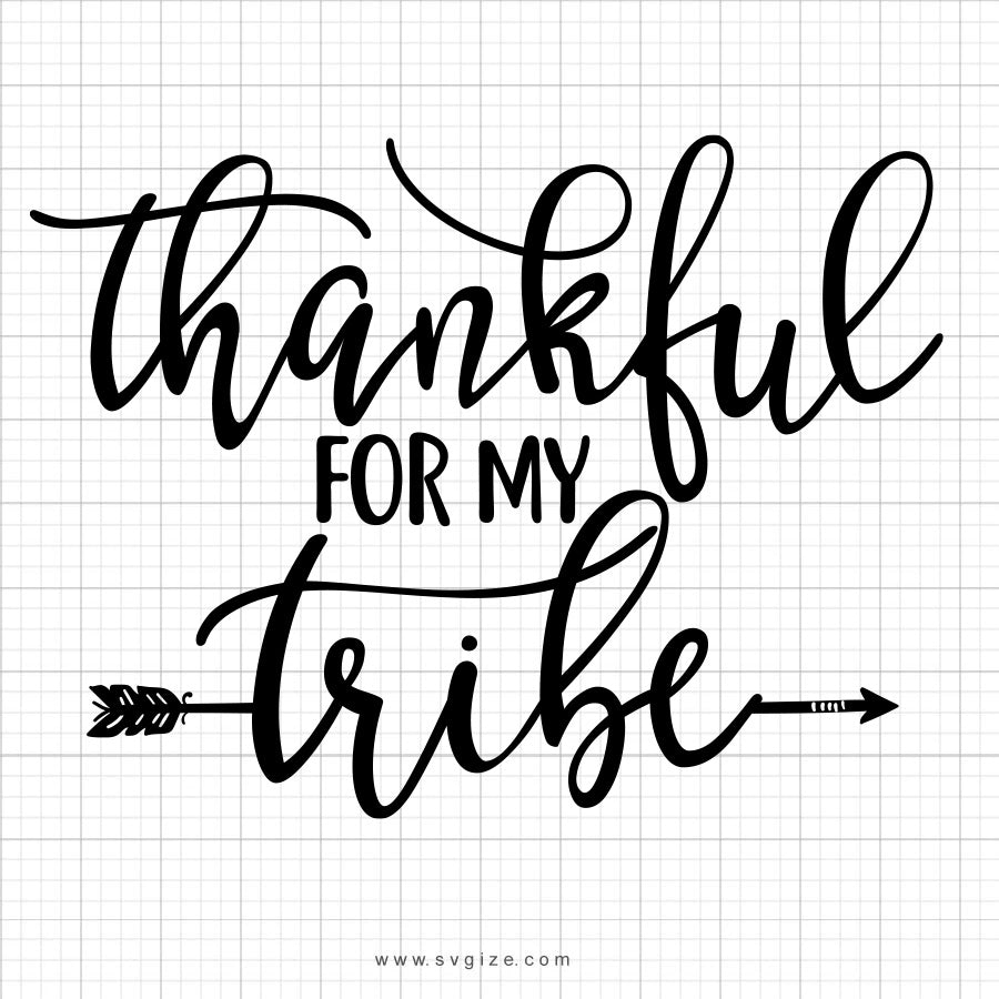Thankful For My Tribe SVG Saying