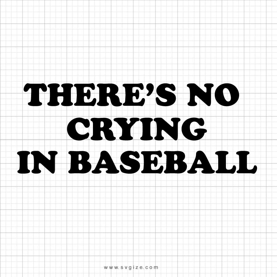 There's No Crying In Baseball Svg Printable - svgize