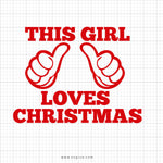 This Girl Loves Christmas Svg Saying - svgize