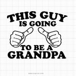 This Guy Is Going To Be A Grandpa Svg Printable - svgize