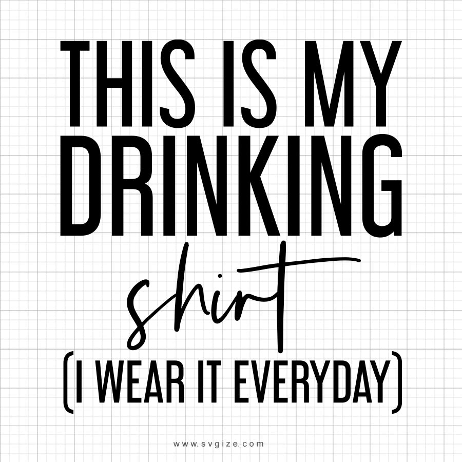 This Is My Drinking Shirt SVG Saying