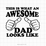 This Is What An Awesome Dad Looks Like Svg Printable - svgize