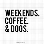 Weekend Coffee & Dogs Svg Saying - svgize