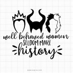 Well Behaved Women SVG Saying