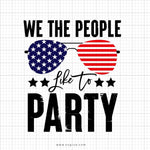 We The People Like To Party Svg Saying