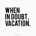 When In Doubt Vacation Svg Saying - svgize