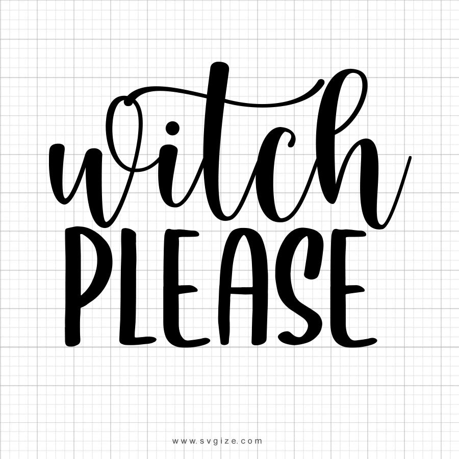 Witch Please SVG Saying