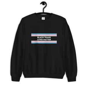 Black Trans Lives Matter Sweatshirt | ThisIsTheirs