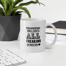 Load image into Gallery viewer, Feminism Includes All Freaking Genders Mug
