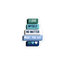 Load image into Gallery viewer, I Love Myself No Matter What You Say Gay Man Stickers | ThisIsTheirs