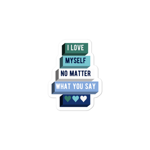 I Love Myself No Matter What You Say Gay Man Stickers | ThisIsTheirs