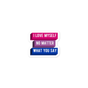 I Love Myself No Matter What You Say Bisexual Pride Stickers | This Is Theirs