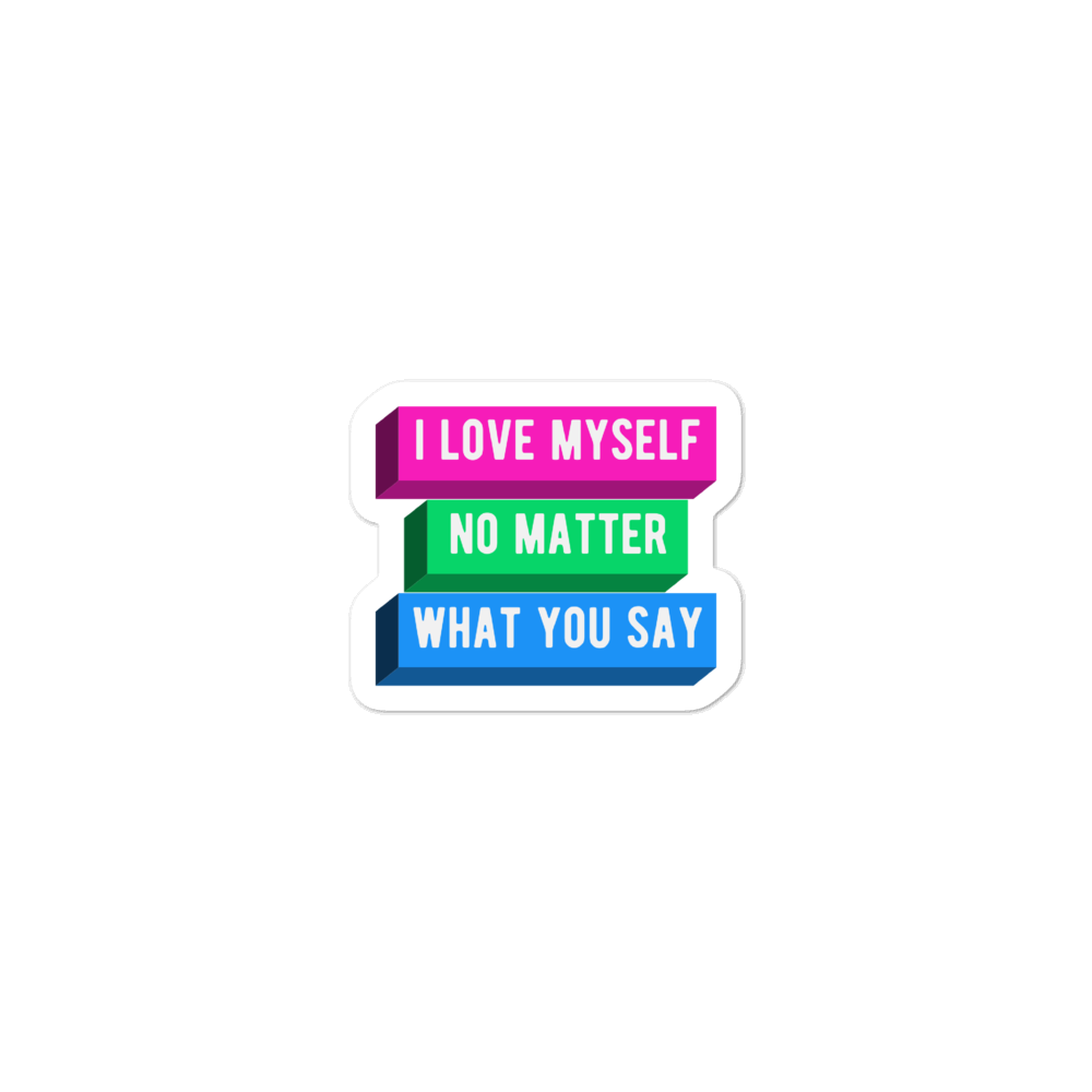 I Love Myself No Matter What You Say Polysexual Pride Stickers | ThisIsTheirs