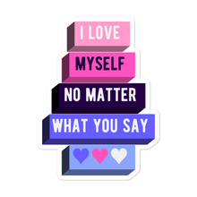 Load image into Gallery viewer, I Love Myself No Matter What You Say Omnisexual Pride Stickers | ThisIsTheirs