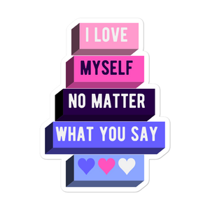 I Love Myself No Matter What You Say Omnisexual Pride Stickers | ThisIsTheirs