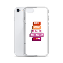 Load image into Gallery viewer, I Love Myself No Matter What You Say Lesbian Pride iPhone Case | ThisIsTheirs