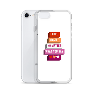 I Love Myself No Matter What You Say Lesbian Pride iPhone Case | ThisIsTheirs