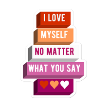 Load image into Gallery viewer, I Love Myself No Matter What You Say Lesbian Pride Stickers | ThisIsTheirs