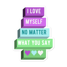 Load image into Gallery viewer, I Love Myself No Matter What You Say Toric NBLM Stickers | ThisIsTheirs