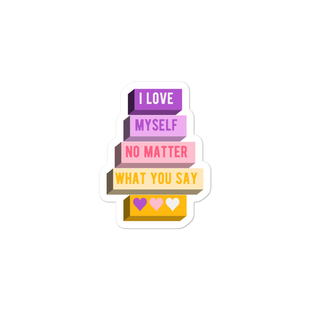 I Love Myself No Matter What You Say Trixic Pride Stickers | ThisIsTheirs