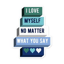Load image into Gallery viewer, I Love Myself No Matter What You Say Gay Man Pride Stickers | ThisIsTheirs