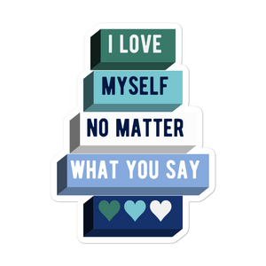 I Love Myself No Matter What You Say Gay Man Pride Stickers | ThisIsTheirs