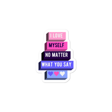 Load image into Gallery viewer, I Love Myself No Matter What You Say Omnisexual Stickers | ThisIsTheirs