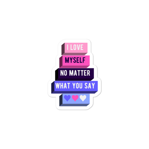 I Love Myself No Matter What You Say Omnisexual Stickers | ThisIsTheirs