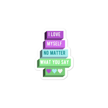 Load image into Gallery viewer, I Love Myself No Matter What You Say Toric NBLM Pride Stickers | ThisIsTheirs
