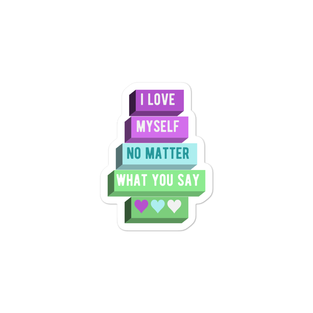 I Love Myself No Matter What You Say Toric NBLM Pride Stickers | ThisIsTheirs